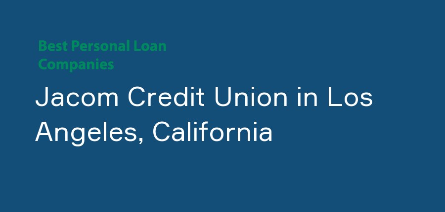 Jacom Credit Union in California, Los Angeles