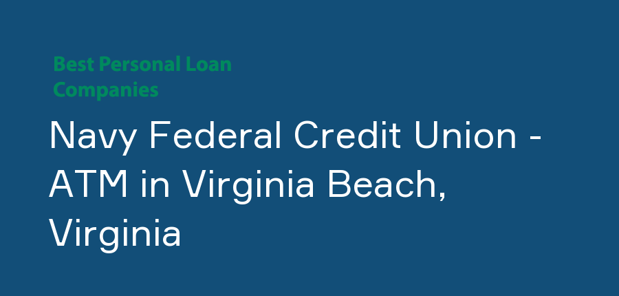 Navy Federal Credit Union - ATM in Virginia, Virginia Beach