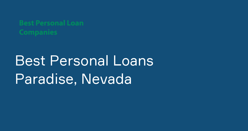 Online Personal Loans in Paradise, Nevada