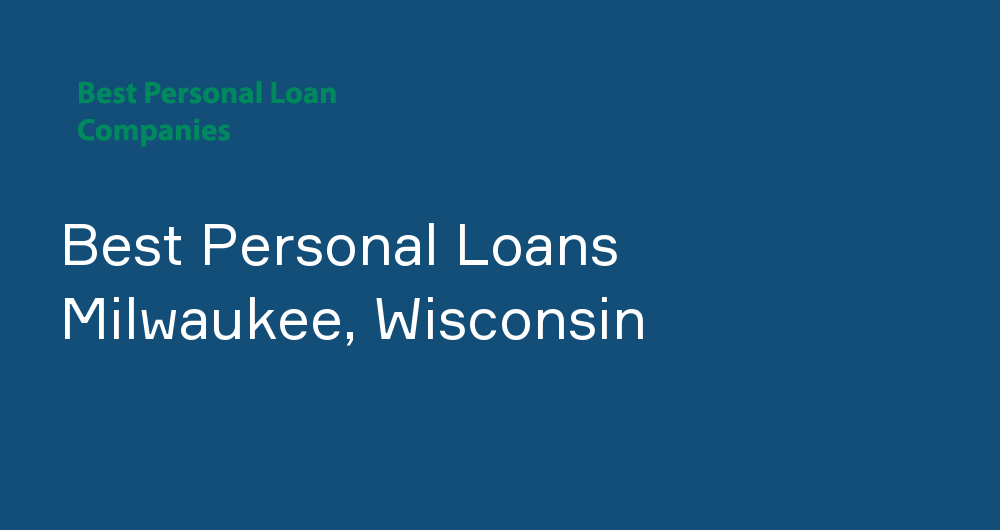 Online Personal Loans in Milwaukee, Wisconsin